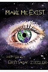 Make Me Exist: A Heart-Pounding Sci-Fi Romance (Lost in Time Book 1) Kindle Edition