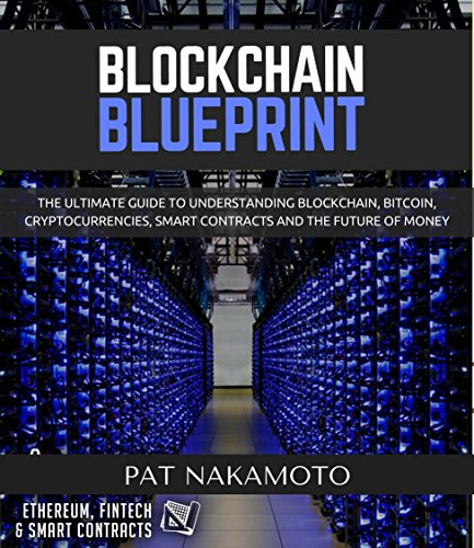BLOCKCHAIN: Blockchain Blueprint. The revolution guide to the future of money