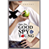 Gallagher Girls: Only The Good Spy Young: Book 4