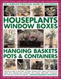 img - for Successful Houseplants, Window Boxes, Hanging Baskets, Pots & Containers, Complete Practical Guide: A practical guide to selecting, locating, planting ... and tips, and over 2200 color photographs book / textbook / text book