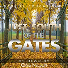 Just South of the Gates Audiobook by Gabriel Cougar Burt Narrated by Greg Nelson