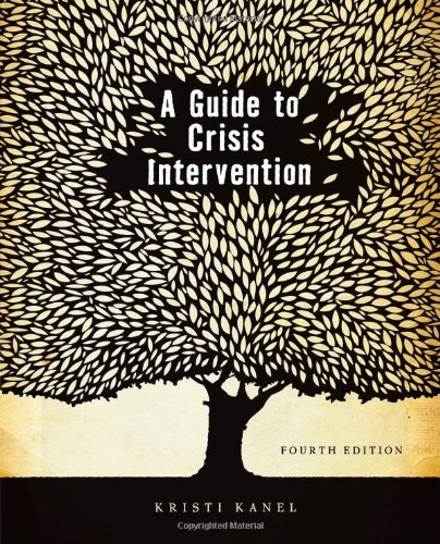 By Dr. Kristi Kanel - A Guide to Crisis Intervention (4th Edition) (12.2.2010)