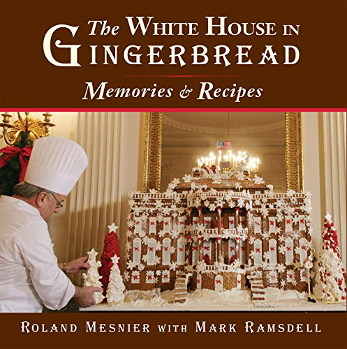 The White House in Gingerbread: Memories and Recipes