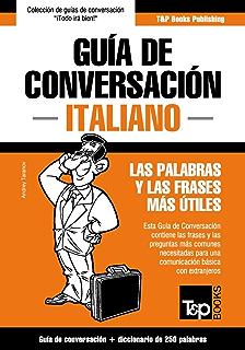 Guía de Conversación Español-Italiano y mini diccionario de 250 palabras (Spanish Edition)