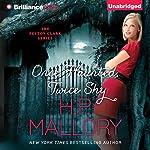 Once Haunted, Twice Shy: Peyton Clark, Book 2 | H. P. Mallory