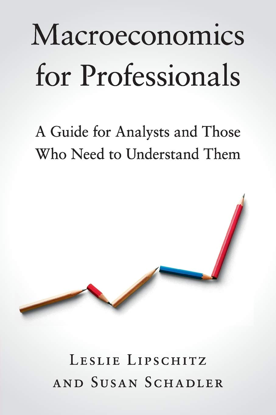 Macroeconomics for Professionals: A Guide for Analysts and Those Who Need to Understand Them by Cambridge University Press