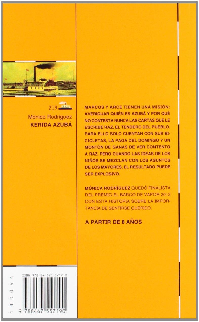 Kerida Azubá (Barco de Vapor Naranja): Amazon.es: Mónica Rodríguez Suárez,  Ana C. Allepuz Palau [Anuska Allepuz]: Libros