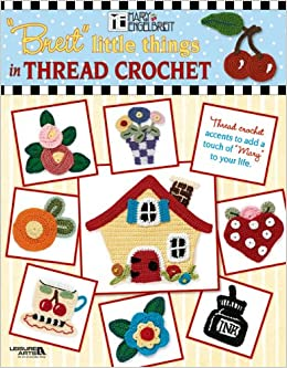 Little Things in Thread Crochet (Mary Engelbreit (Leisure Arts))