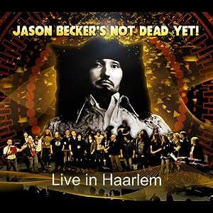 Jason Becker's Not Dead Yet: Live in Haarlem