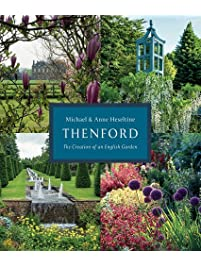 Thenford: The Creation Of An English Garden