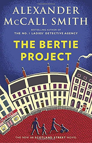 The Bertie Project (44 Scotland Street Series)