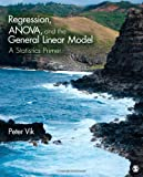 Regression, ANOVA, and the General Linear Model : A Statistics Primer, Vik, Peter W. (Wright), 1412997356