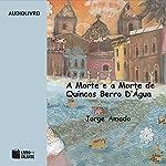 A Morte e a Morte de Quincas Berro D'Água [Death and Death of Quincas D'Água]   Jorge Amado