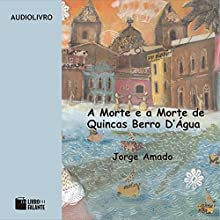 A Morte e a Morte de Quincas Berro D'Água [Death and Death of Quincas D'Água] Audiobook by Jorge Amado Narrated by Nevolanda Pinheiro
