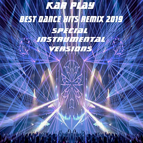 Best Dance Hits Remix 2019 (Special Instrumental Remix Versions) (Best House Music In 2019)