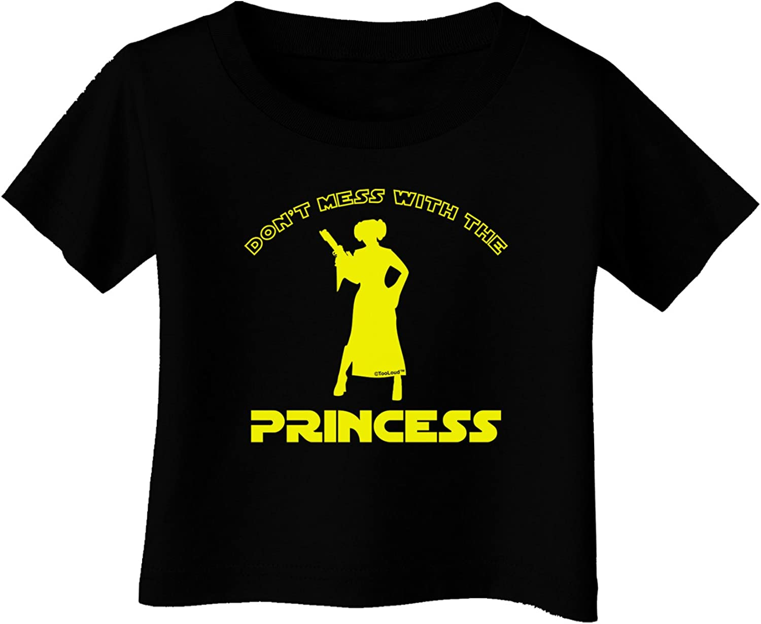 TooLoud Dont Mess with The Princess Infant T-Shirt Dark
