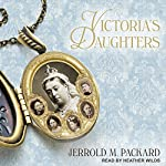 Victoria's Daughters | Jerrold M. Packard