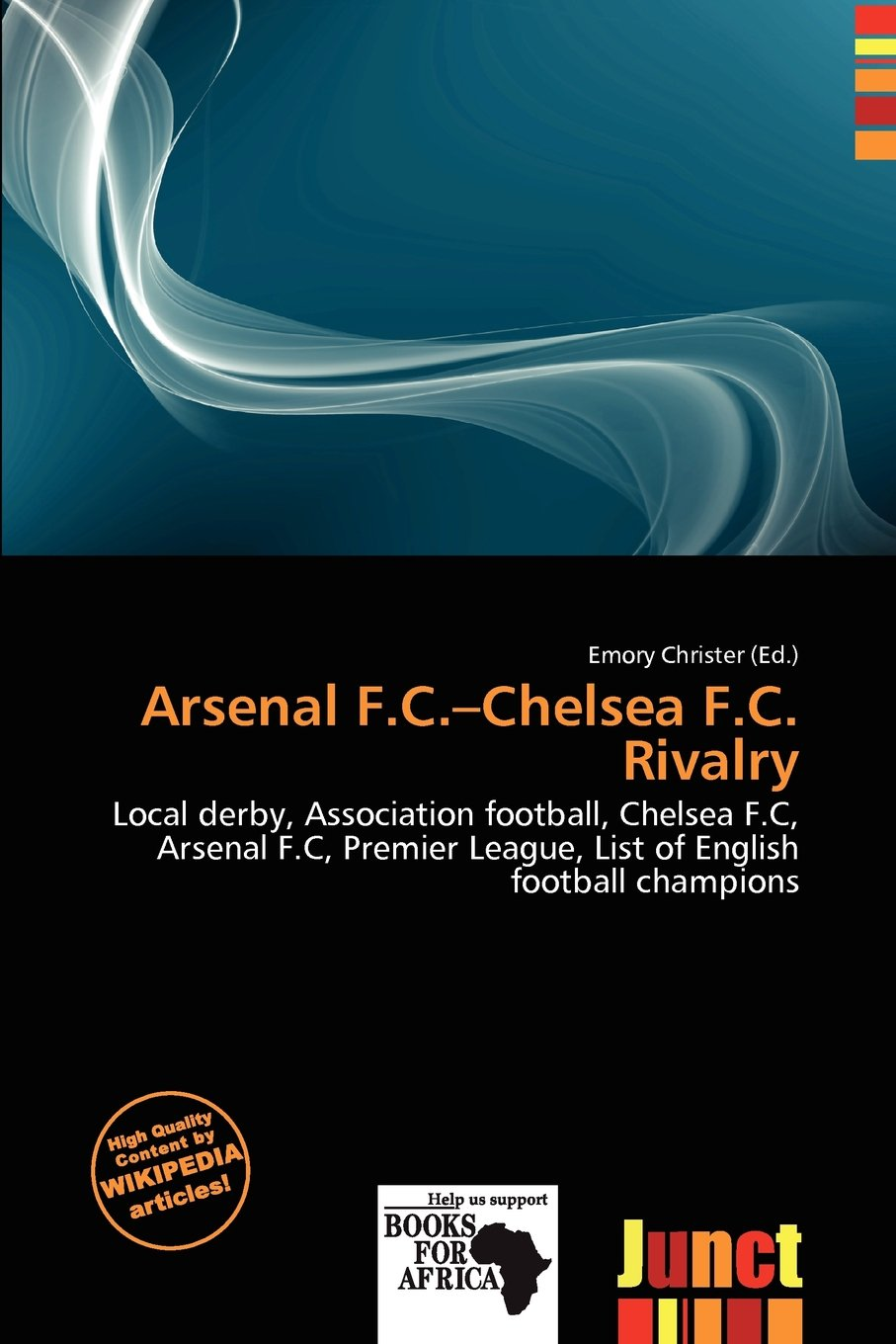 Arsenal F C Chelsea F C Rivalry Christer Emory 9786201252363