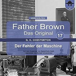 Der Fehler der Maschine (Father Brown - Das Original 17)