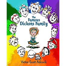 The Famous Dickens Family: Meet the Famous Dickens Family (The Dickens Family Book 1)