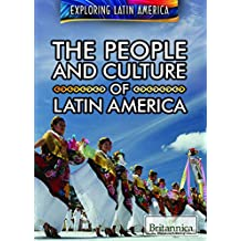 The People and Culture of Latin America (Exploring Latin America)