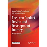 The Lean Product Design and Development Journey: A Practical View