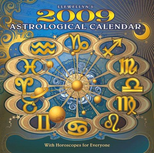 (Llewellyn's 2009 Astrological Calendar (Annuals - Astrological Calendar))
