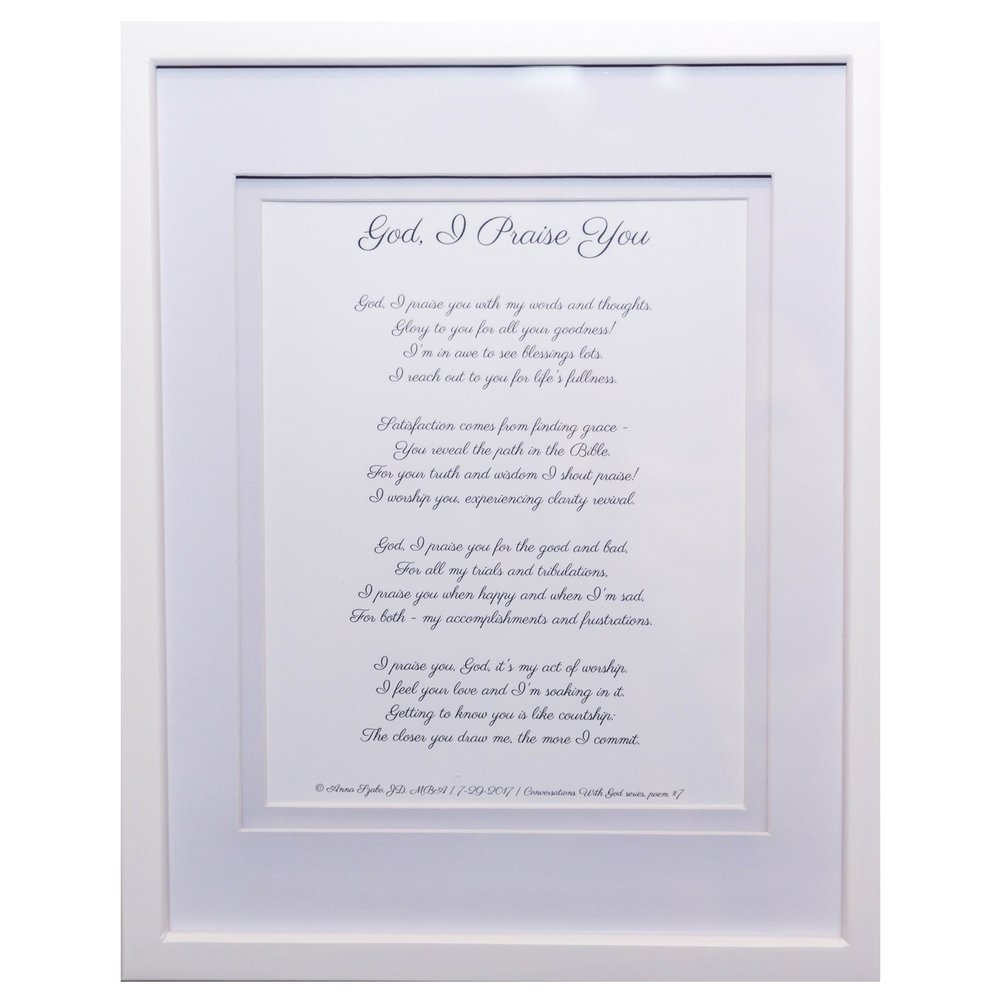 Christian Poems by Anna Szabo #PoemsFromGod God I Praise You framed poetry for Prayer Hallway