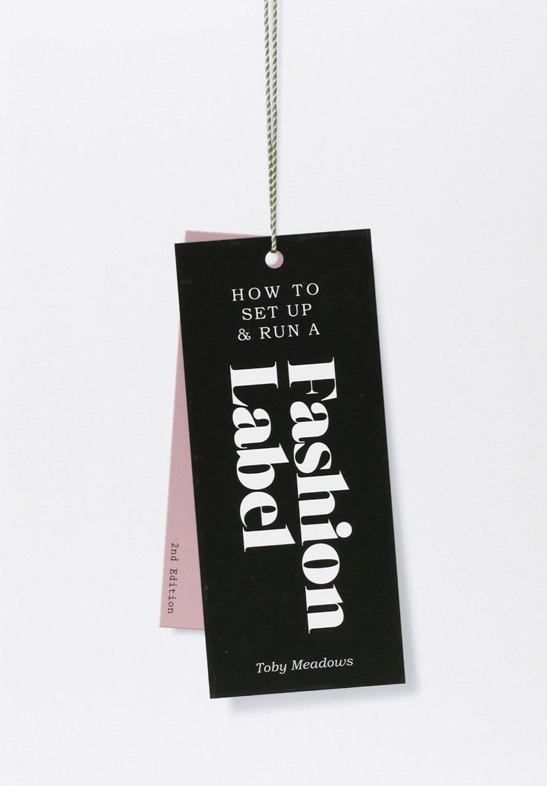 How To Set Up Run A Fashion Label 2nd Edition Meadows Toby 9781856698931 Amazon Com Books