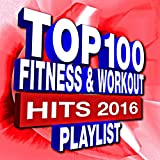 100 Fitness & Workout Playlist – Hits 2016