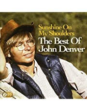 Sunshine on My Shoulders: the Best of John Denver