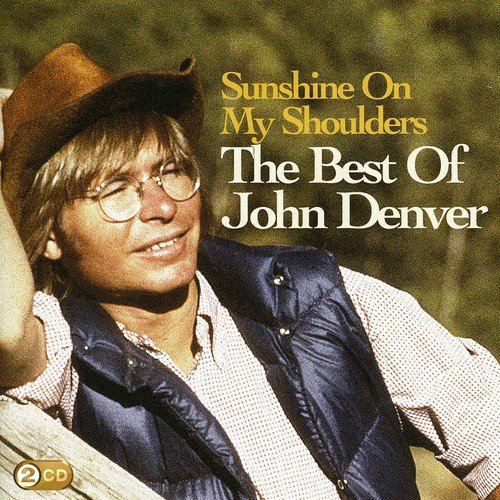 John Denver - Sunshine On My Shoulders Best Of - Zortam Music