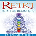 Reiki: Reiki for Beginners: Psychic Development Series, Book 5 Audiobook by Emerald Moon Narrated by Stef P. Durham