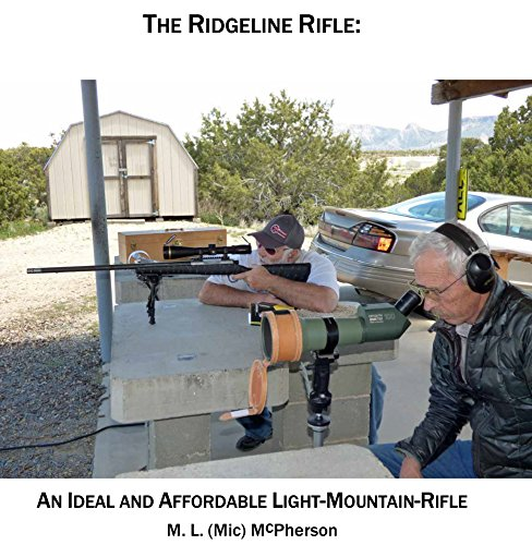 The Ridgeline Rifle: An Ideal And Affordable Light-Mountain-Rifle