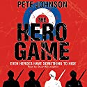 The Hero Game Audiobook by Pete Johnson Narrated by Stuart McLoughlin