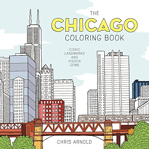Coloring Books for Seniors: Including Books for Dementia and Alzheimers - The Chicago Coloring Book: Iconic Landmarks and Hidden Gems (Adult Coloring Book)