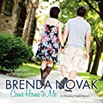 Come Home to Me: Whiskey Creek, Book 6   Brenda Novak