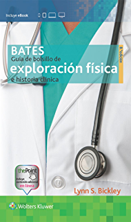 Bates. Guía de bolsillo de exploración física e historia clínica (Spanish Edition)