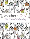 img - for Mother's Day: The Gift of Colouring: The Perfect Anti-Stress Colouring Book For Mums book / textbook / text book