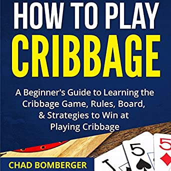 Amazon com: How to Play Cribbage: A Beginner's Guide to Learning the