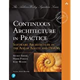 Continuous Architecture in Practice: Software Architecture in the Age of Agility and DevOps (Addison-Wesley Signature Series