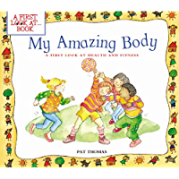 My Amazing Body: A First Look at Health and Fitness (A First Look At...Series)