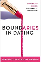 Boundaries in Dating: How Healthy Choices Grow Healthy Relationships Paperback