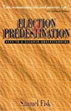 Election and Predestination: Keys to a Clearer Understanding