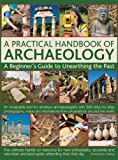 The ultimate hands-on resource for new and amateur archaeologists, with 300 step-by-step photographs, maps and illustrations from excavations around the world.