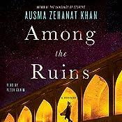 Among the Ruins: A Mystery | Ausma Zehanat Khan