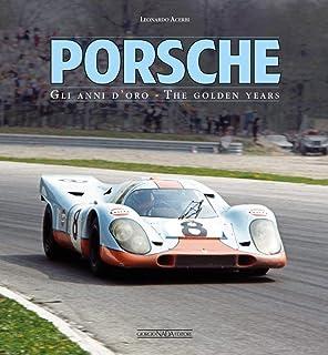Porsche. Gli anni doro-The golden years. Ediz. bilingue (