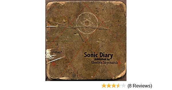 Sonic Diary - Mixed by Electric Skychurch on Amazon Music