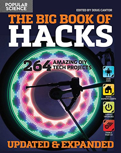 The Big Book of Hacks Revised and Expanded: 250 Amazing DIY Tech Projects