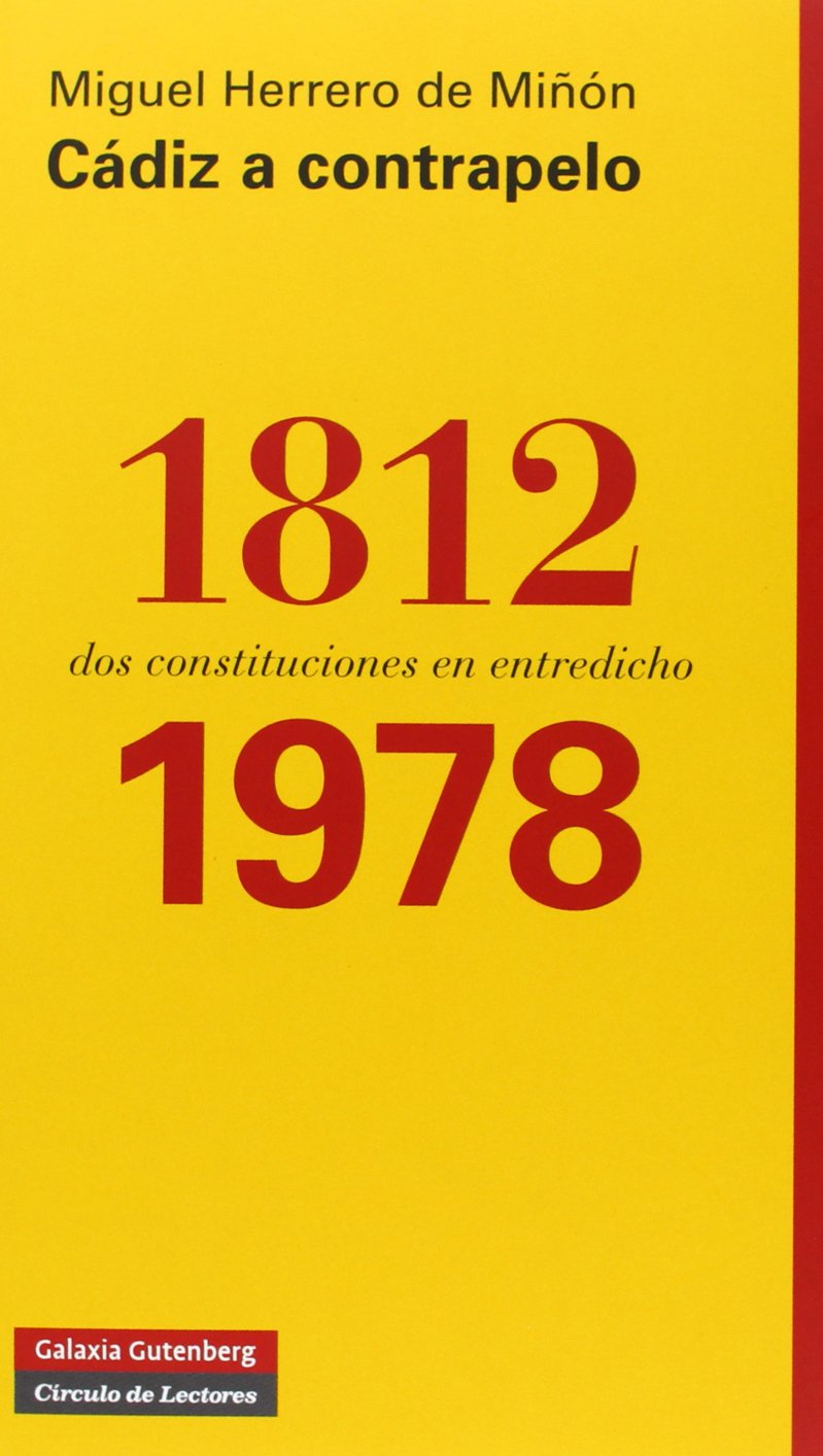 Cádiz a contrapelo: 1812-1978: dos constituciones en entredicho ...